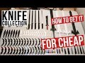How To Get A Huge Knife Collection For Cheap