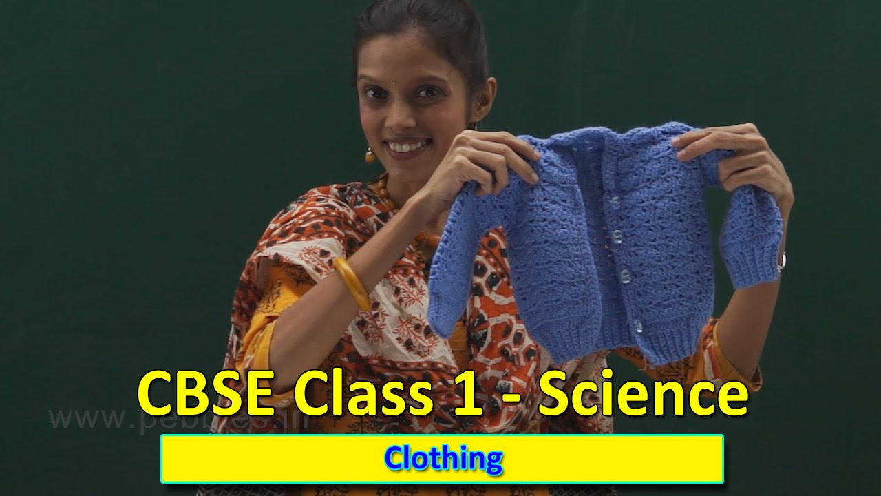 Clothing   Class 1 CBSE Science   Science Syllabus Live Videos   Video  Training - YouTube [ 720 x 1280 Pixel ]
