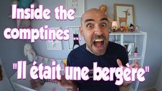 """Inside the comptines ... #1 """" il était une bergère"""""""