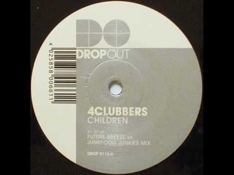 4 Clubbers - Children (Future Breeze & Junkfood Junkies Mix)