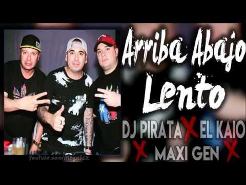 ⚠💎⚠ DJ PIRATA 💎 EL KAIO 💎 MAXI GEN 💎 ARRIBA ABAJO LENTO ⚠💎⚠