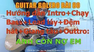 Anh Còn Nợ Em  - (Hướng dẫn Intro+Chạy Bass+Lead láy+Đệm hát+Giang tấu+Outtro) - Bài 80
