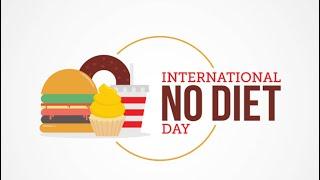 اليوم العالمي لللا دايت - International No Diet Day