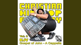 the-gospel-of-john-ch-11-a-cappella-christian-hip-hop-factory-vol-3