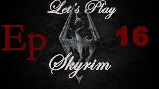 Skyrim! Ep 16! We Are the Dragonborn!