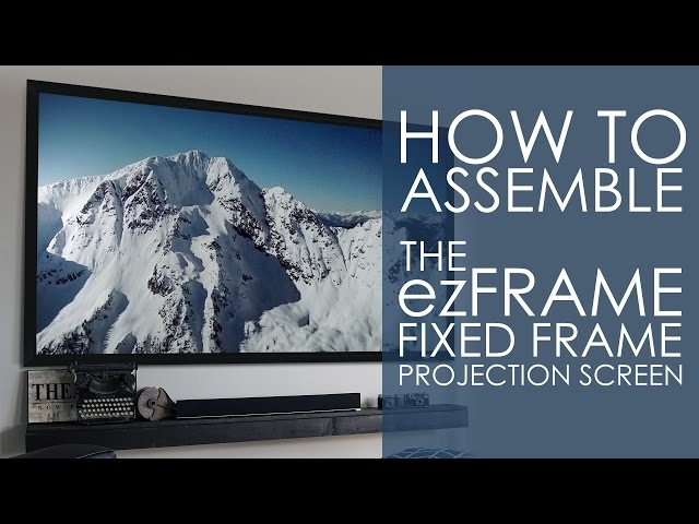 How To Assemble Elite Screens' ezFrame Projection Screen with CineGrey 5d Screen Material