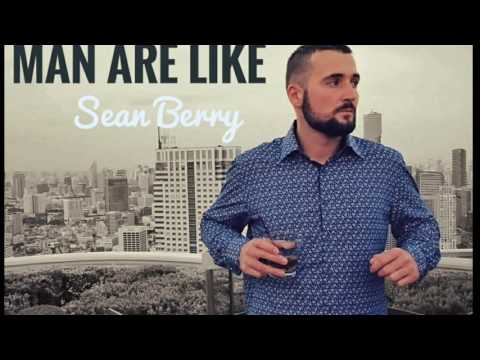 Sean Berry - Man Are Like (Studio Version)