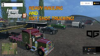 Farming Simulator 2015 Hauling- Heavy and Hot Shot Trucking Equipment!