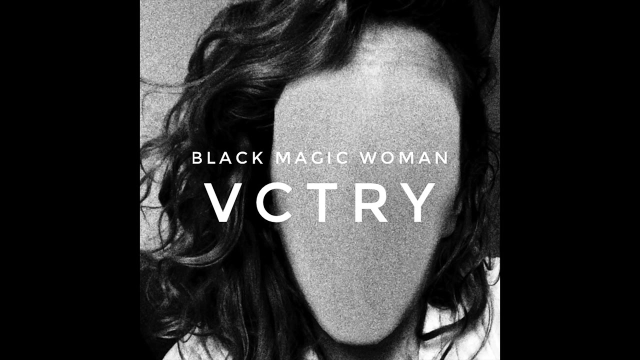 Black Magic Woman By Vctrys As Heard On The Chilling Adventures Of Sabrina
