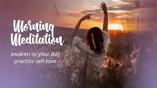 morning meditation practice self love awaken to your day
