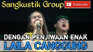 Download Lagu LAILA CANGGUNG - ELSA FITRI COVER mp3
