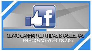 ♕COMO GANHAR CURTIDAS BRASILEIRAS EM FOTOS NO FACEBOOK 2016