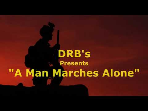 DRB's - A Man Marches Alone