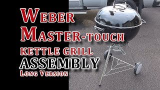 Weber Master-Touch Kettle Grill Assembly LONG VERSION