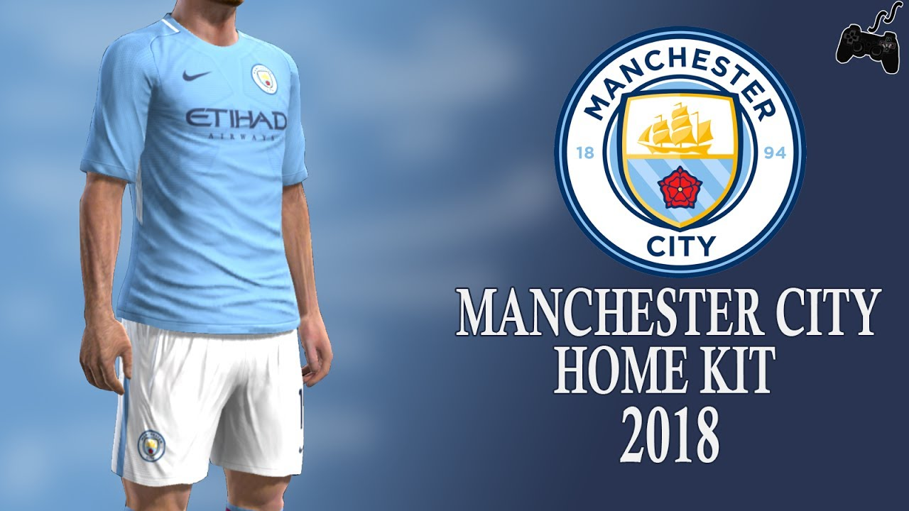 best service 7734e 776c7 Pes2013 || Manchester City • HOME Kit • 2018