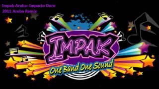 New Impak- IMPACTO DURO [2011 Aruba Carnival Release]