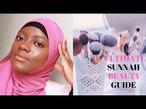 ULTIMATE SUNNAH BEAUTY GUIDE EVERY MUSLIMAH SHOULD KNOW