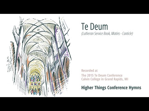 Canticle: Te Deum (Matins) - Te Deum 2015 Grand Rapids, Michigan