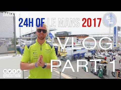 24H OF LE MANS 2017 VLOG PART 1