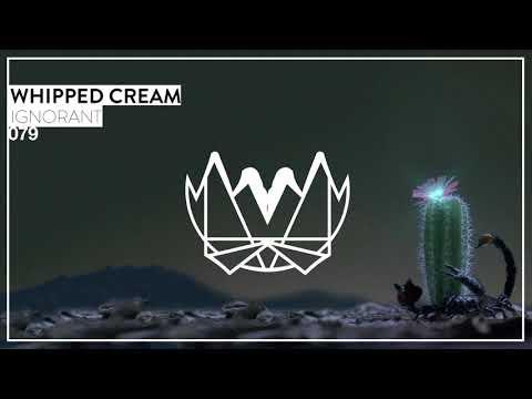WHIPPED CREAM - IGNORANT [NEST079]