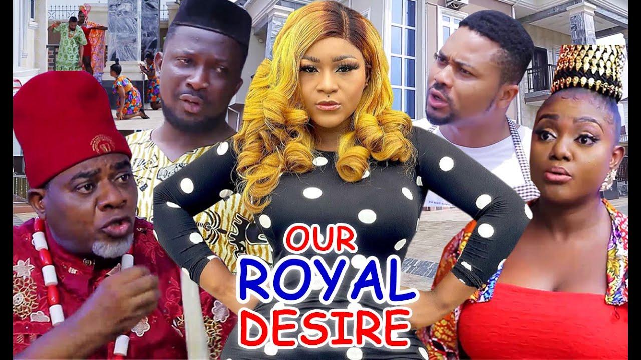 Download OUR ROYAL DESIRE SEASON 1&2 ( New Hit Movie) - DESTINY ETIKO 2021 LATEST NIGERIAN NOLLYWOOD MOVIE.