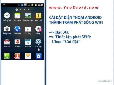 Biến điện thoại Android thành trạm phát sóng Wi-Fi