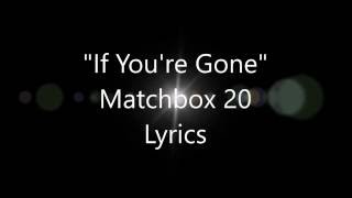 if-you-re-gone-matchbox-twenty