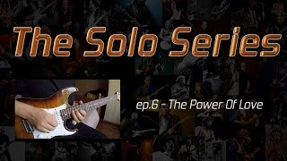 """'The Power Of Love' (Huey Lewis) Guitar Solo - """"The Solo Series"""" ep. 6"""