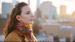 Language translator Pilot fits inside your ear to translate in real time