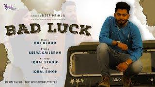 Bad Luck ( Releasing Soon ) Deep Prinja   Ziya Film   Superhits Songs 2019