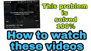 The uploader has not made this video available in your country| how to watch videos