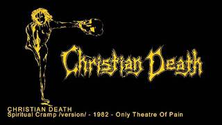 CHRISTIAN DEATH - Spiritual Cramp / version /