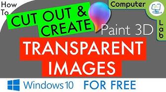 🎨 How to Cut Out & Create a Transparent Image    Windows 10   Paint 3D