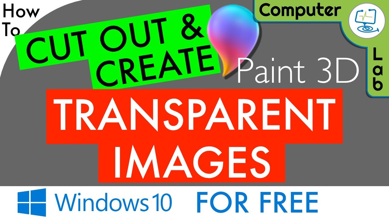 🎨 How To Cut Out & Create A Transparent Image Windows 10