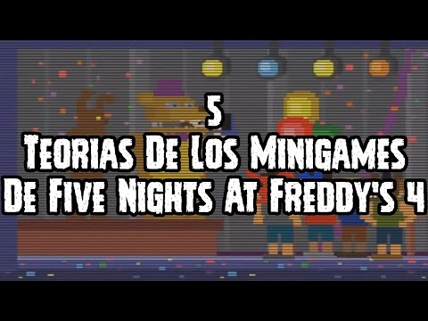 5 Teorias De Los Minigames De Five Nights At Freddy's 4 | FNAF 4