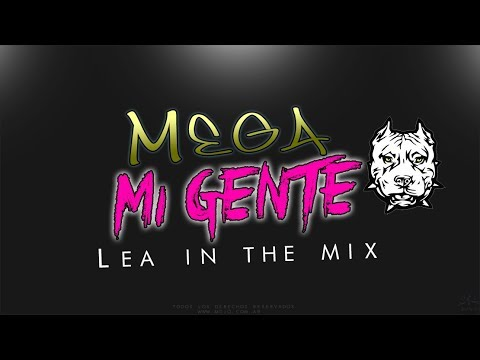 MEGA MI GENTE - LEA IN THE MIX ( REMIX 2017 )