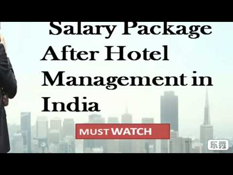 Salary After Hotel Management In India By Ashok Kumar Sahu