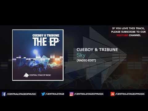 Cueboy & Tribune - Sky (Radio Edit) // CENTRAL STAGE OF MUSIC //