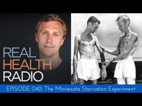 Real Health Radio 042: Minnesota Starvation Experiment