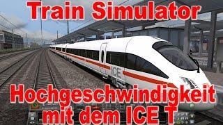 Train Simulator 2018 [019] / Hochgeschwindigkeit mit dem ICE T / Let's Drive and Talk