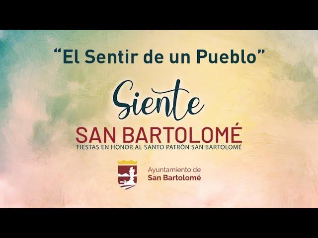 El sentir de un pueblo. - Fiestas Patronales de San Bartolomé 2020
