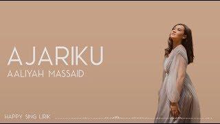 Download lagu Aaliyah Massaid - Ajariku (Lirik)