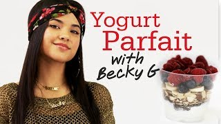 Yogurt Parfait With Becky G #17daily