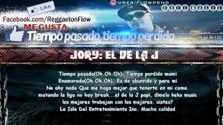"""Tiempo Pasado, Tiempo Perdido"" Con Letra - Jory (Nova & Jory) ★REGGAETON 2012★"