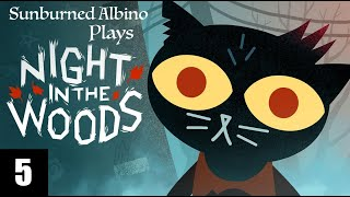Sunburned Albino Plays Night in the Woods EP 5