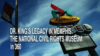 Dr King's Legacy in Memphis: a 360 Look at the National Civil Rights Museum thumbnail