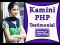 Feedback By Kamini for PHP-Web development Training at WebtechLearning