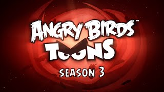Angry Birds Toons – Season 3 Trailer!