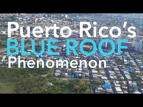 Puerto Rico's Blue roof Phenomenon - part 1