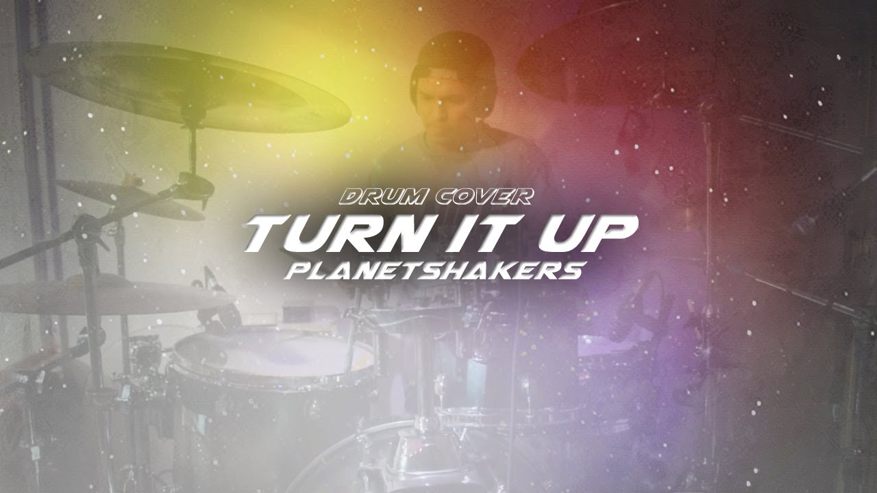 Drum Cover Turn it Up - Planetshakers
